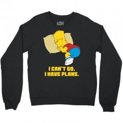 i can't go i have plans bart simpson Crewneck Sweatshirt | Artistshot