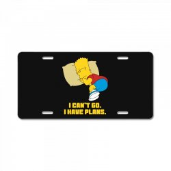 i can't go i have plans bart simpson License Plate | Artistshot