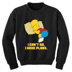 i can't go i have plans bart simpson Youth Sweatshirt | Artistshot