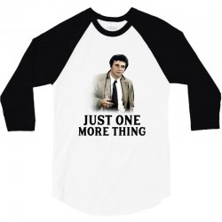 just one more thing for light 3/4 Sleeve Shirt | Artistshot