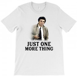 just one more thing for light T-Shirt | Artistshot