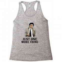 just one more thing for light Racerback Tank | Artistshot