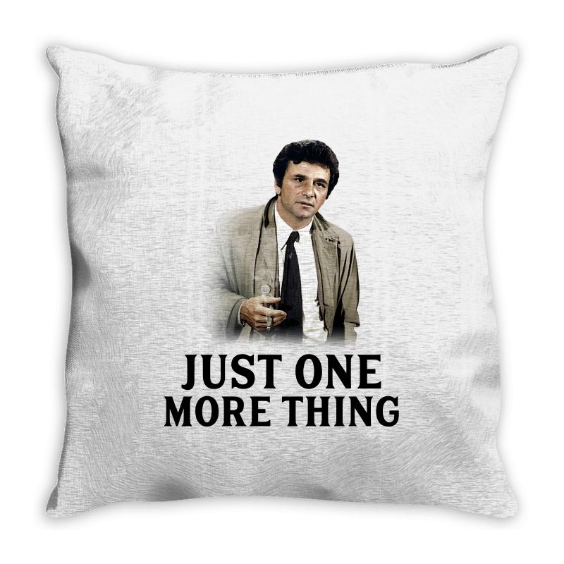 Just One More Thing For Light Throw Pillow | Artistshot