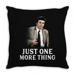 just one more thing for dark Throw Pillow | Artistshot