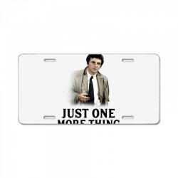 just one more thing for light License Plate | Artistshot