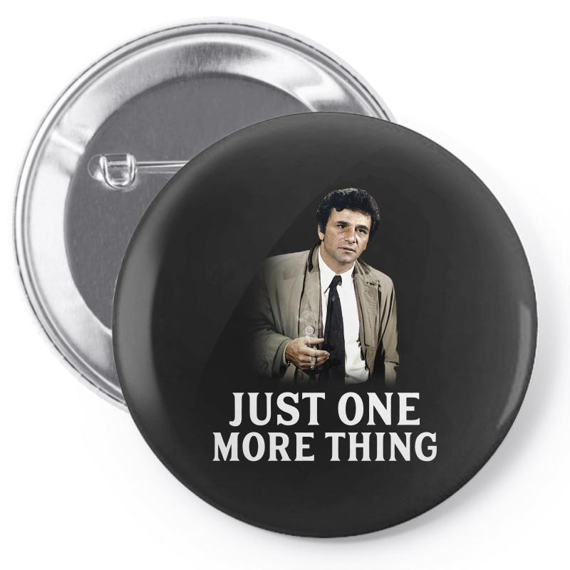 Just One More Thing For Dark Pin-back Button | Artistshot