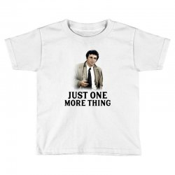 just one more thing for light Toddler T-shirt | Artistshot
