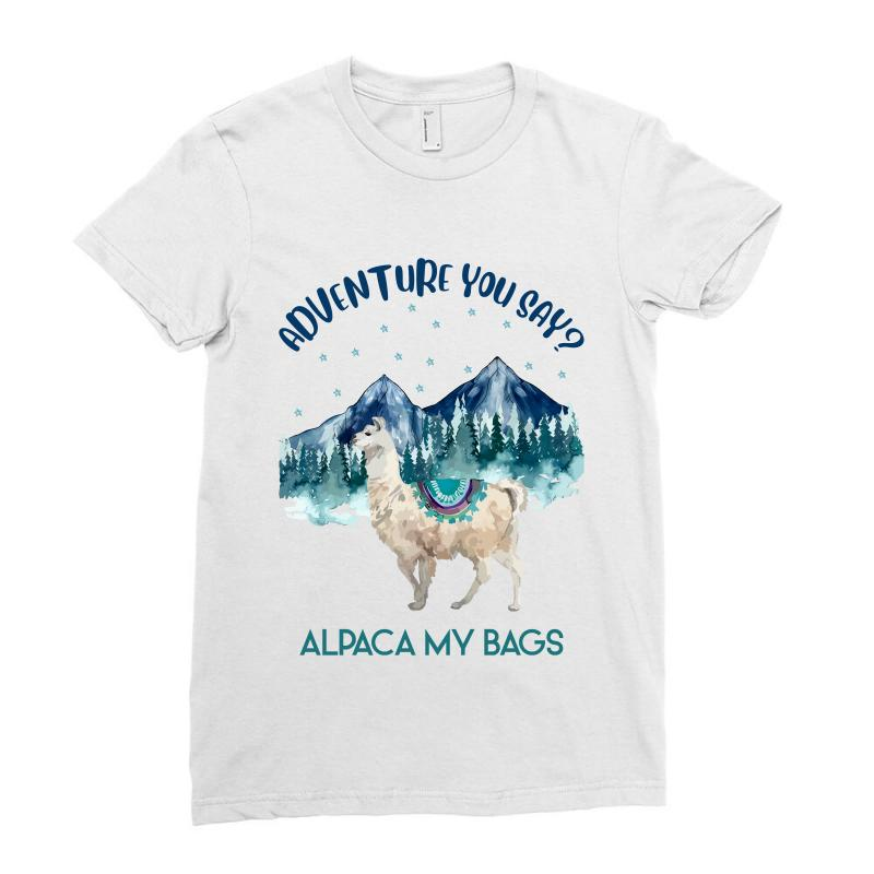 Adventure You Say Alpaca My Bags Ladies Fitted T-shirt | Artistshot