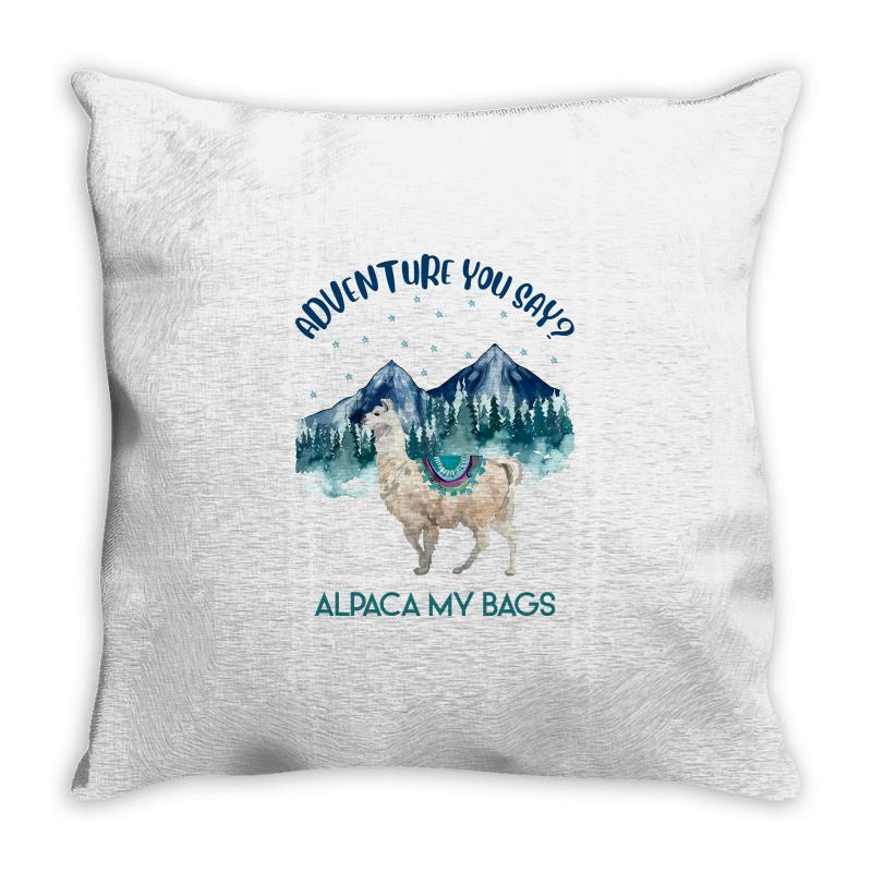 Adventure You Say Alpaca My Bags Throw Pillow | Artistshot