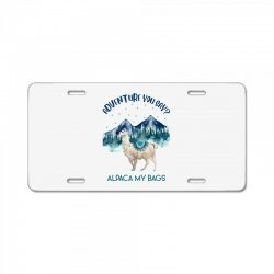 adventure you say alpaca my bags License Plate | Artistshot