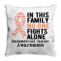 in this family no one fights alone endometrial cancer for light Throw Pillow | Artistshot