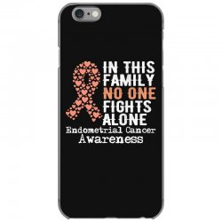 in this family no one fights alone endometrial cancer for dark iPhone 6/6s Case | Artistshot