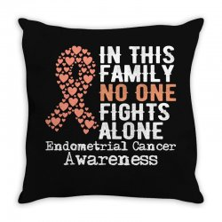 in this family no one fights alone endometrial cancer for dark Throw Pillow | Artistshot