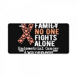 in this family no one fights alone endometrial cancer for dark License Plate | Artistshot