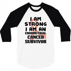 i am strong i am an endometrial cancer survivor for light 3/4 Sleeve Shirt | Artistshot