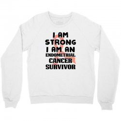 i am strong i am an endometrial cancer survivor for light Crewneck Sweatshirt | Artistshot