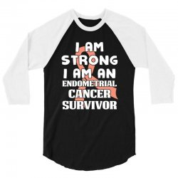 i am strong i am an endometrial cancer survivor for dark 3/4 Sleeve Shirt | Artistshot