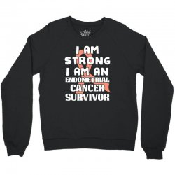 i am strong i am an endometrial cancer survivor for dark Crewneck Sweatshirt | Artistshot