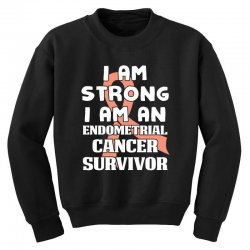 i am strong i am an endometrial cancer survivor for dark Youth Sweatshirt | Artistshot