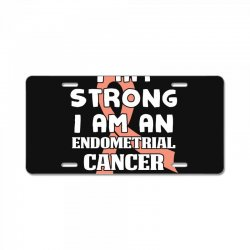 i am strong i am an endometrial cancer survivor for dark License Plate | Artistshot
