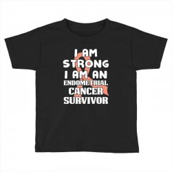 i am strong i am an endometrial cancer survivor for dark Toddler T-shirt | Artistshot