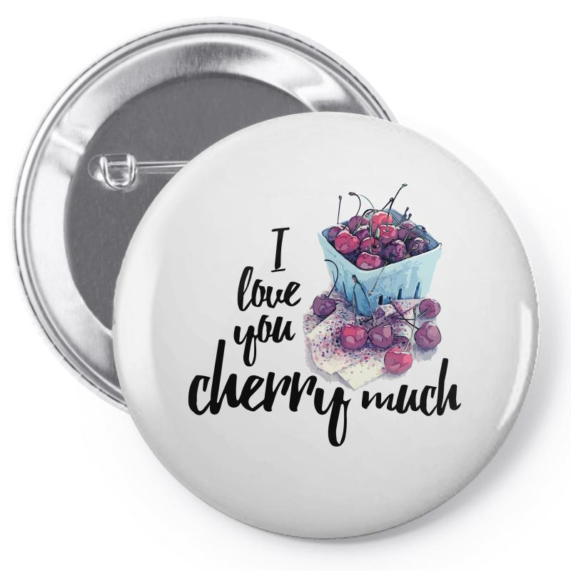 I Love You Cherry Much For Light Pin-back Button | Artistshot