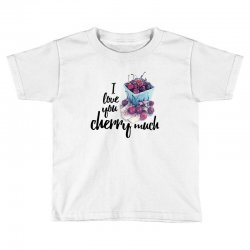 i love you cherry much for light Toddler T-shirt | Artistshot