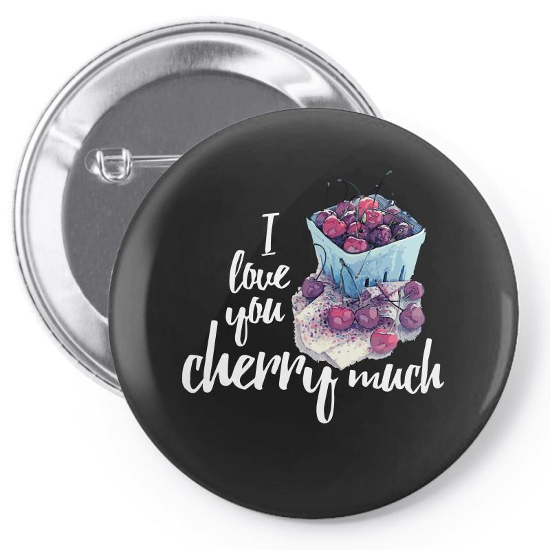I Love You Cherry Much For Dark Pin-back Button | Artistshot