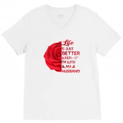 life is just better when i'm with my husband rose V-Neck Tee | Artistshot
