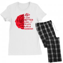 life is just better when i'm with my husband rose Women's Pajamas Set | Artistshot