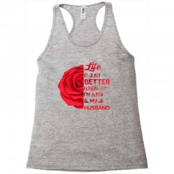 life is just better when i'm with my husband rose Racerback Tank | Artistshot