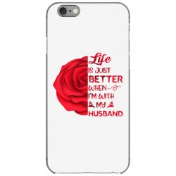 life is just better when i'm with my husband rose iPhone 6/6s Case | Artistshot