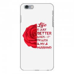 life is just better when i'm with my husband rose iPhone 6 Plus/6s Plus Case | Artistshot