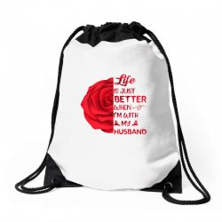 life is just better when i'm with my husband rose Drawstring Bags | Artistshot