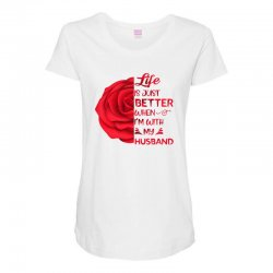 life is just better when i'm with my husband rose Maternity Scoop Neck T-shirt | Artistshot