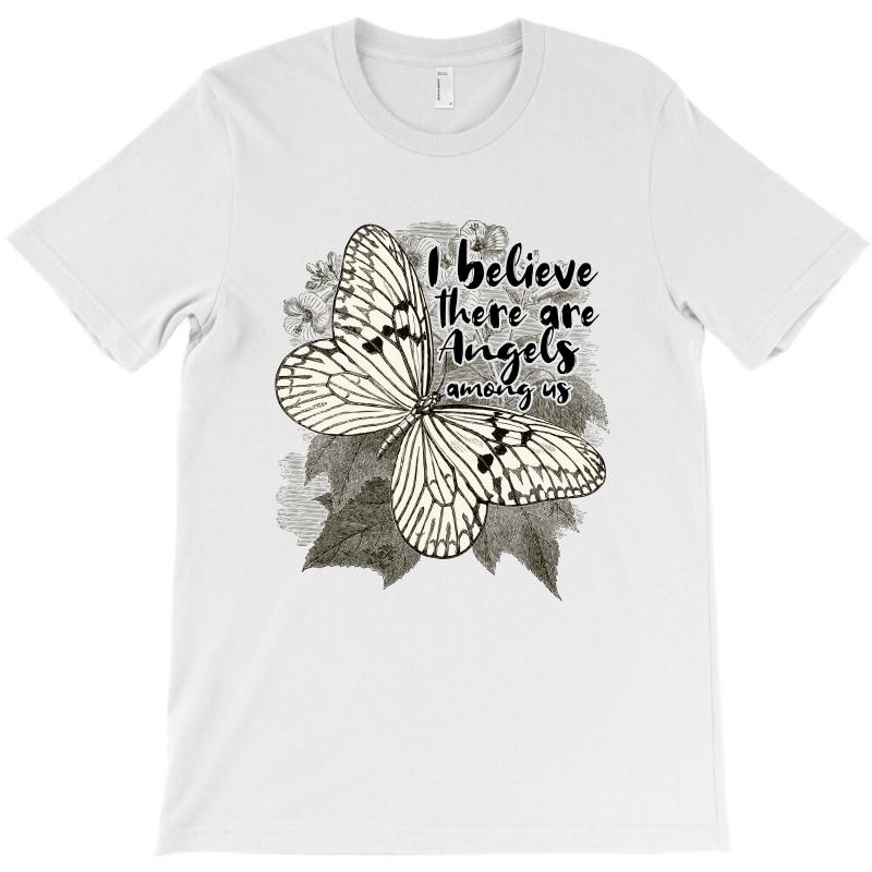 I Believe There Are Angels Among Us T-shirt | Artistshot