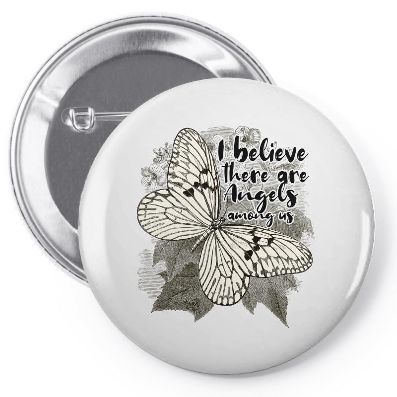 I Believe There Are Angels Among Us Pin-back Button | Artistshot