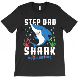 step dad shark family matching T-Shirt | Artistshot