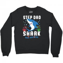 step dad shark family matching Crewneck Sweatshirt | Artistshot