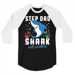 step dad shark family matching 3/4 Sleeve Shirt | Artistshot