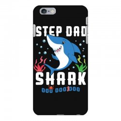 step dad shark family matching iPhone 6 Plus/6s Plus Case | Artistshot