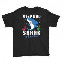 step dad shark family matching Youth Tee | Artistshot