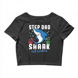 step dad shark family matching Crop Top | Artistshot