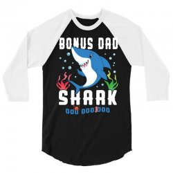bonus dad shark family matching 3/4 Sleeve Shirt | Artistshot