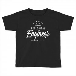 Geological Engineer Toddler T-shirt | Artistshot
