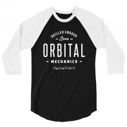 Orbital Mechanics 3/4 Sleeve Shirt | Artistshot