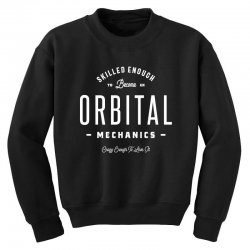 Orbital Mechanics Youth Sweatshirt | Artistshot