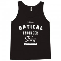 Optical Engineer Thing Tank Top | Artistshot