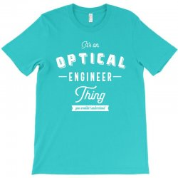 Optical Engineer Thing T-Shirt | Artistshot