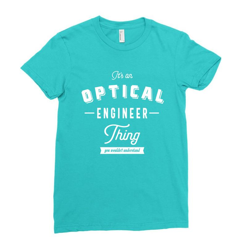 Optical Engineer Thing Ladies Fitted T-shirt | Artistshot